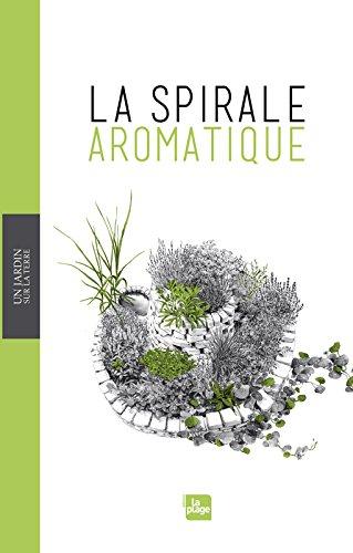 Un jardin sur la terre - La spirale aromatique