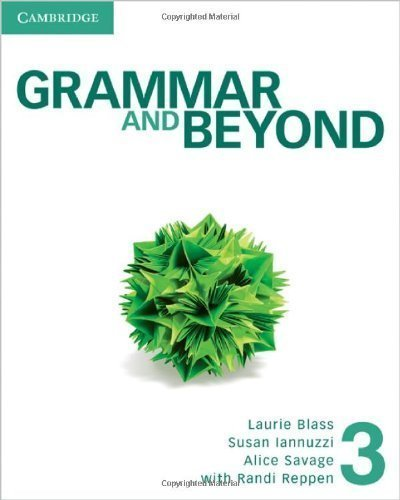 Grammar and Beyond Level 3 Student's Book Student Manual/Study Edition by Blass, Laurie, Iannuzzi, Susan, Savage, Alice published by Cambridge University Press (2012)