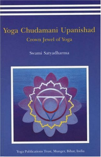 Yoga Chudmani Upanishads: Crown Jewel of Yoga