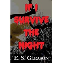 [(If I Survive the Night)] [By (author) E S Gleason] published on (November, 2013)