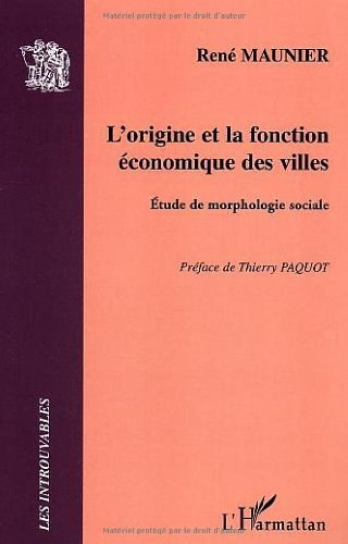 L'origine et la fonction économique des villes : Etude de morphologie sociale par Roger Maunier