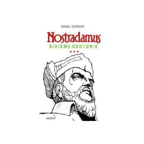 Nostradamus, sixième centurie