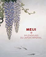 Meiji - Splendeurs du Japon impérial de Sophie Makariou
