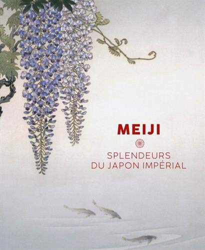 Meiji : Splendeurs du Japon impérial par