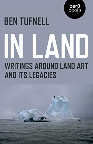In Land: Writings around Land Art and its Legacies (English Edition)