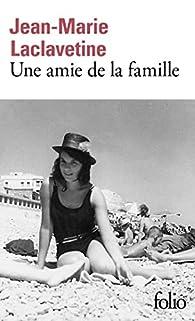 Une amie de la famille par Jean-Marie Laclavetine