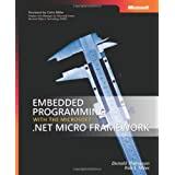 Embedded Programming with the Microsoft?? .NET Micro Framework (Developer Reference) by Donald Thompson (2007-06-27)