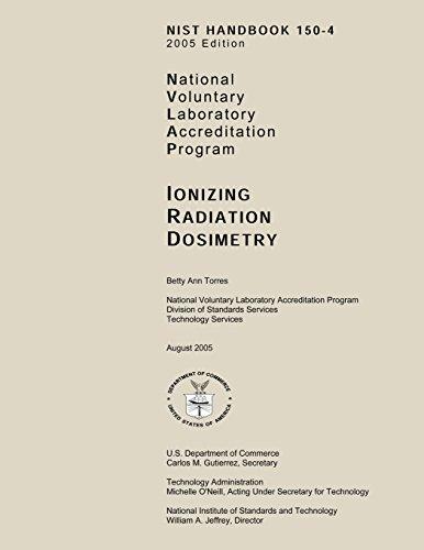 Nist Handbook 150-A 2005 Edition: National Voluntary Laboratory Accreditation Program, Ionizing Radiation Dosimetry