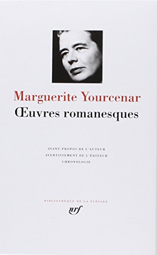 Yourcenar : Oeuvres Romanesques