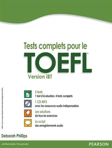 Tests complets pour le TOEFL, version iBT avec 5 tests corrigés (+ CD MP3)