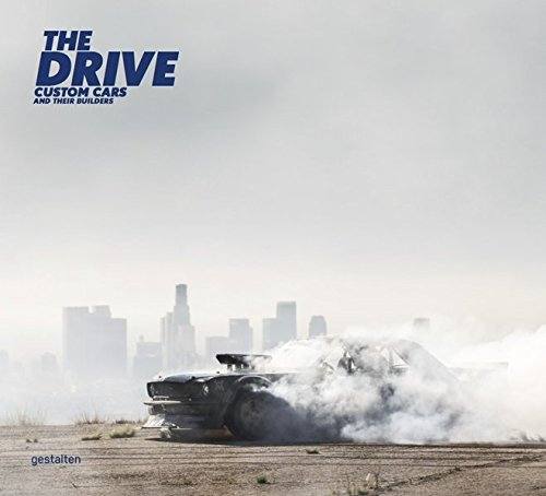 The Drive: Custom Cars and Their Builders - Schöner Motor