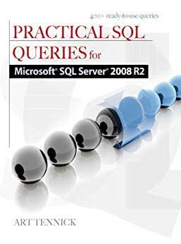 Practical SQL Queries for Microsoft SQL Server 2008 R2 by [Tennick, Art]