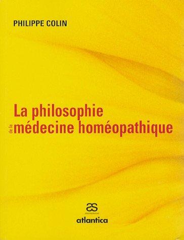 La philosophie de la médecine homéopathique par Philippe Colin