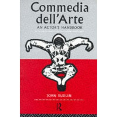 [( Commedia Dell'arte: An Actor's Handbook [ COMMEDIA DELL'ARTE: AN ACTOR'S HANDBOOK ] By Rudlin, John ( Author )Apr-04-1994 Paperback By Rudlin, John ( Author ) Paperback Apr - 1994)] Paperback