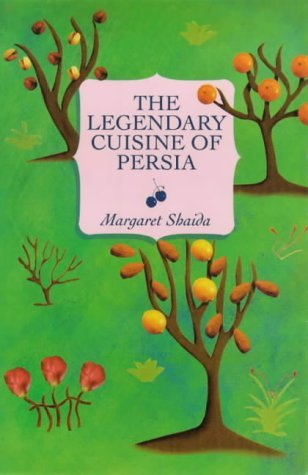 The Legendary Cuisine of Persia by Margaret Shaida (30-Aug-2000) Paperback