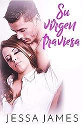 Su virgen traviesa: (Un Romance Contemporáneo) (El pacto de las vírgenes nº 3)