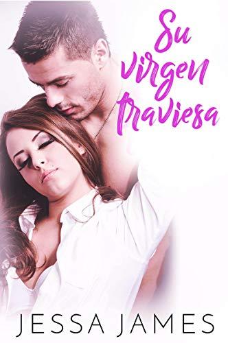 Su virgen traviesa: (Un Romance Contemporáneo) (El pacto de las vírgenes n 3)