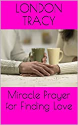 Miracle Prayer for Finding Love (English Edition)
