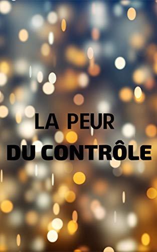 Téléchargez La peur du contrôle EPUB gratuitement en Français