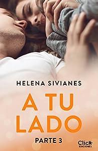 A tu lado. Parte 3 par Helena Sivianes