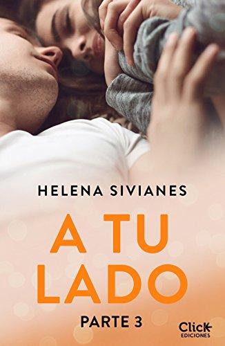 A tu lado. Parte 3 (New Adult Romántica) por Helena Sivianes