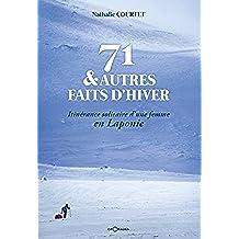71 & autres faits d\'hiver: Itinérance solitaire d\'une femme en Laponie (RECITS) (French Edition)