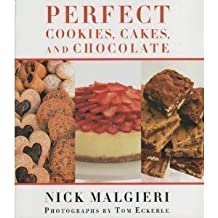 Perfect Cookies, Cakes and Chocolate by Nick Malgieri (2006-01-01)
