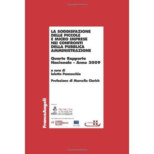La Soddisfazione Delle Piccole E Micro Imprese Nei Confronti Della Pubblica Amministrazione. Quarto Rapporto Nazionale 2009