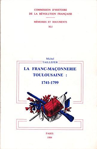 La Franc-maçonnerie toulousaine sous l'Ancien régime et la Révolution