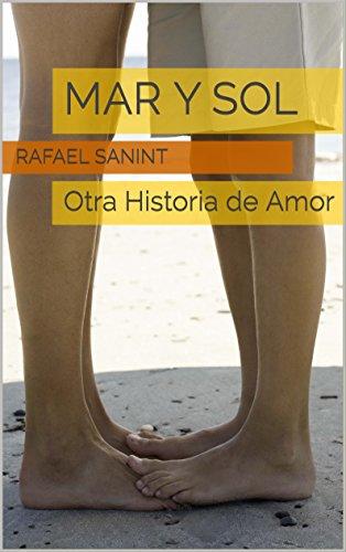 Mar y Sol: Otra Historia de Amor por Rafael Sanint