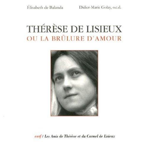 Thérèse de Lisieux ou la brûlure d'amour