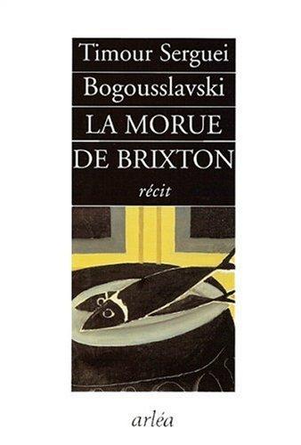 La Morue de Brixton par Timour-serguei Bogousslavski