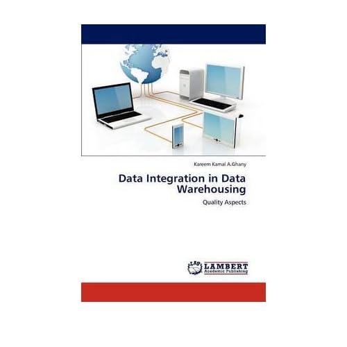 [(Data Integration in Data Warehousing )] [Author: Kareem Kamal A Ghany] [Jul-2012]