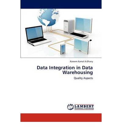 [(Data Integration in Data Warehousing )] [Author: Kareem Kamal A Ghany] [Jul-2012] par Kareem Kamal A Ghany