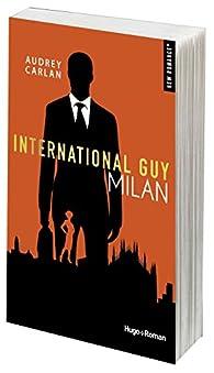 International Guy, tome 4 : Milan par Audrey Carlan