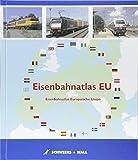 Eisenbahnatlas EU: Eisenbahnatlas der Europäischen Union -