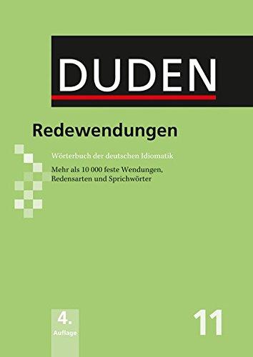 Der Duden in 12 Banden: 11 - Redewendungen Worterbuch der deutschen Idiomatik por Renate Luscher