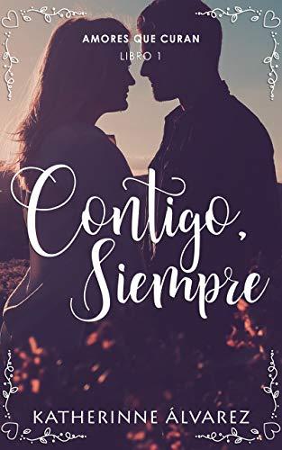 Contigo siempre, Amores que curan 01 - Katherinne Álvarez (Rom) 41YbFNrTWvL