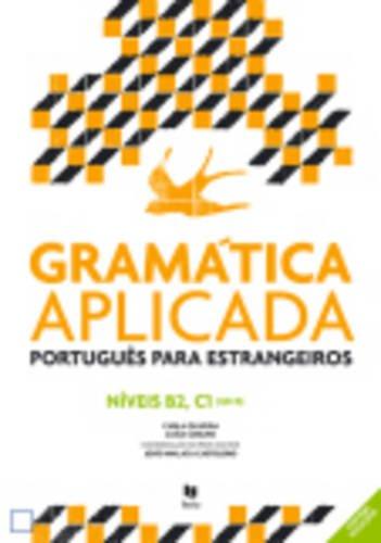 Gramatica Aplicada - Portugues lingua estrangeira: Nivels B2 e C1 por Carla Oliveira