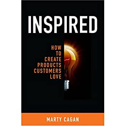 Inspired: How To Create Products Customers Love (English Edition) von [Cagan, Marty]