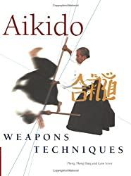 Aikido Weapons Techniques: The Wooden Sword, Stick and Knife of Aikido by Phong Thong Dang (2006-01-15)