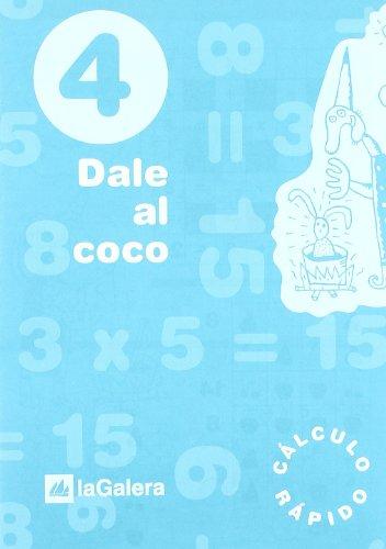 Dale al coco - Cuaderno de cálculo rápido 4 por Vv.Aa.