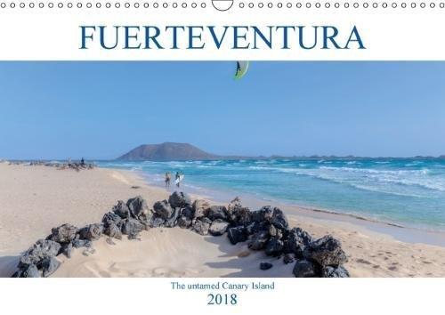 Fuerteventura, the Untamed Canary Island 2018: Fuerteventura, Where Rugged Volcanoes Meet Golden Beaches (Calvendo Places)