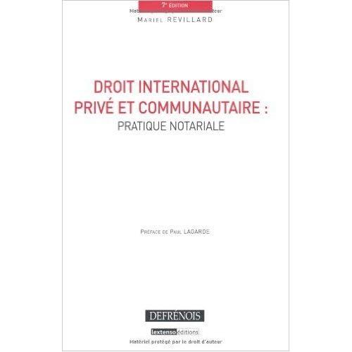 Droit international privé et communautaire : pratique notariale de Mariel Revillard ,Paul Lagarde (Préface) ( 16 février 2010 )