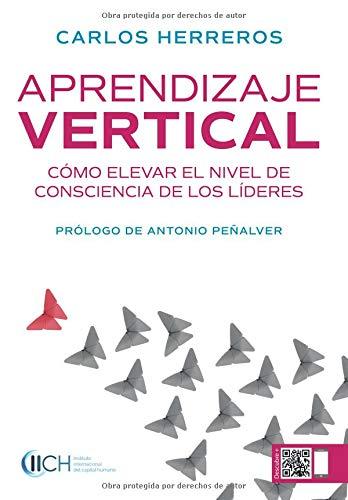 Aprendizaje vertical: Cómo elevar el nivel de consciencia de los lÍderes