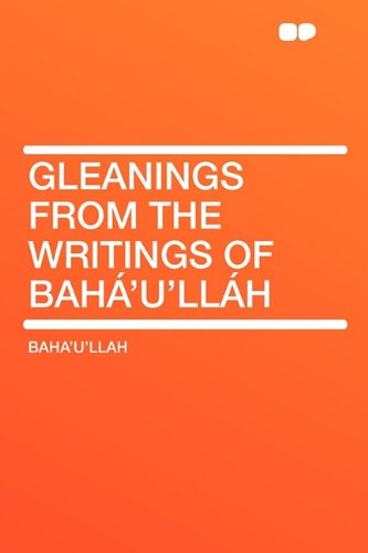 Gleanings from the Writings of Bahá'u'lláh por Baha'u'llah