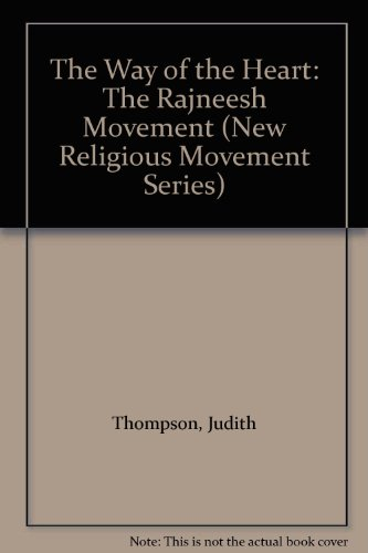 The Way of the Heart: Rajneesh Movement (New religious movement series)