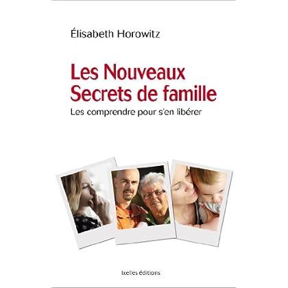 Les nouveaux secrets de famille: Les comprendre pour s'en libérer