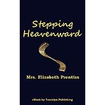 Stepping Heavenward (Illustrated) (English Edition)