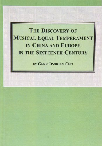 The Discovery of Musical Equal Temperament in China and Europe in the Sixteenth Century (Studies in the History & Interpretation of Music)
